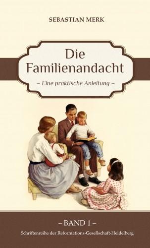 Die Familienandacht - Eine praktische Anleitung