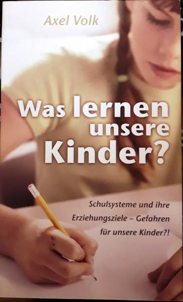 Axel Volk: Was lernen unsere Kinder?